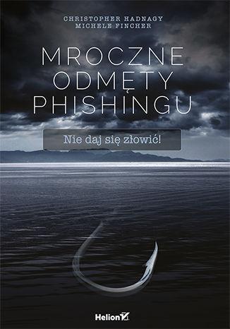 Okładka książki/ebooka Mroczne odmęty phishingu. Nie daj się złowić!