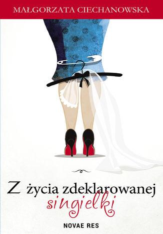Okładka książki/ebooka Z życia zdeklarowanej singielki