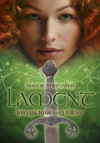 Okładka książki/ebooka Lament. Intryga Królowej Elfów