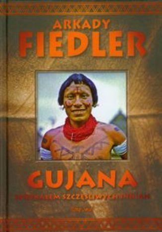 Okładka książki/ebooka Gujana. Spotkałem szczęśliwych Indian