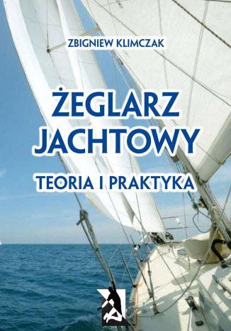 Okładka książki/ebooka Żeglarz jachtowy - teoria i praktyka