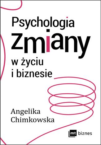 Okładka książki/ebooka Psychologia zmiany w życiu i biznesie