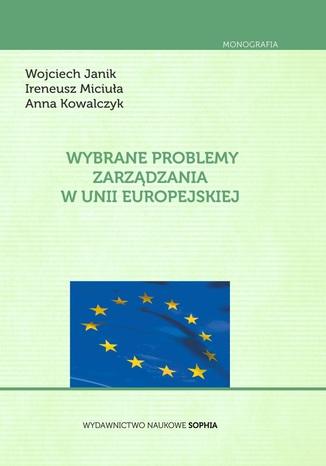 Okładka książki/ebooka Wybrane problemy zarządzania w Unii Europejskiej