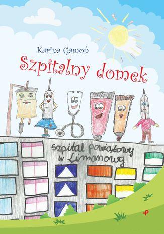 Okładka książki/ebooka Szpitalny domek
