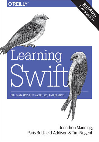 Okładka książki/ebooka Learning Swift. Building Apps for macOS, iOS, and Beyond. 3rd Edition