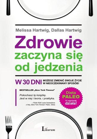 Okładka książki/ebooka Zdrowie zaczyna się od jedzenia