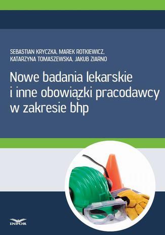 Okładka książki/ebooka Nowe badania lekarskie i inne obowiązki pracodawcy w zakresie bhp