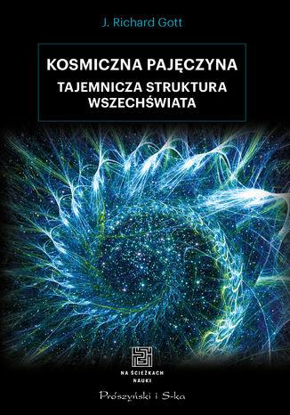 Okładka książki/ebooka Kosmiczna pajęczyna. Tajemnicza struktura Wszechświata