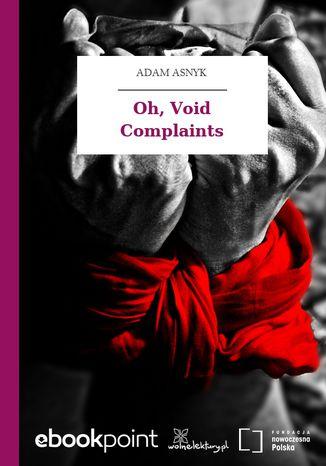 Okładka książki/ebooka Oh, Void Complaints