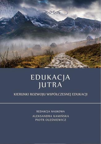 Okładka książki/ebooka Edukacja jutra. Kierunki rozwoju współczesnej edukacji