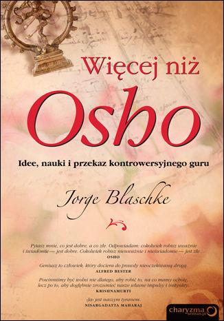 Okładka książki/ebooka Więcej niż Osho. Idee, nauki i przekaz kontrowersyjnego guru