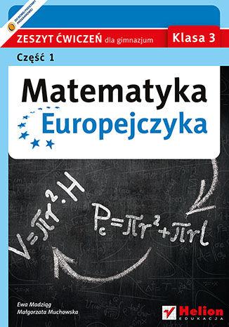 Okładka książki/ebooka Matematyka Europejczyka. Zeszyt ćwiczeń dla gimnazjum. Klasa 3. Część 1
