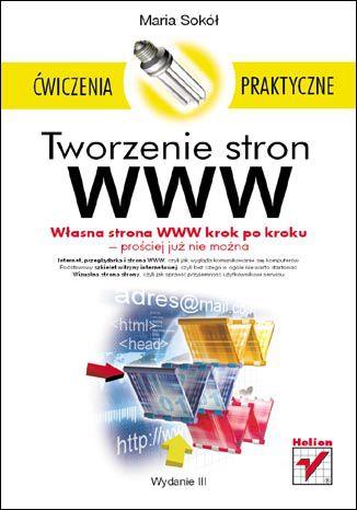 Okładka książki/ebooka Tworzenie stron WWW. Ćwiczenia praktyczne. Wydanie III