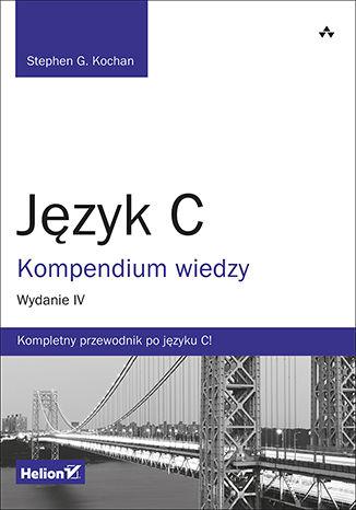 Okładka książki/ebooka Język C. Kompendium wiedzy. Wydanie IV