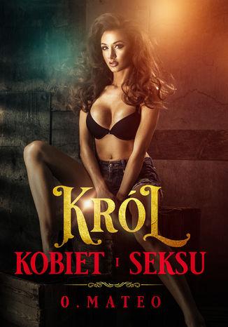 Okładka książki/ebooka KRÓL KOBIET I SEKSU