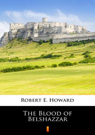 Okładka książki/ebooka The Blood of Belshazzar