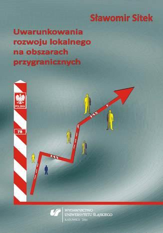 Okładka książki/ebooka Uwarunkowania rozwoju lokalnego na obszarach przygranicznych