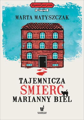 Okładka książki/ebooka Tajemnicza śmierć Marianny Biel