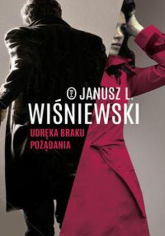 Okładka książki/ebooka Udręka braku pożądania