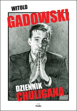 Okładka książki/ebooka Dziennik chuligana