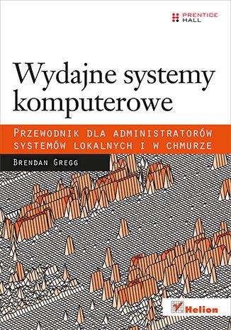 Okładka książki/ebooka Wydajne systemy komputerowe. Przewodnik dla administratorów systemów lokalnych i w chmurze