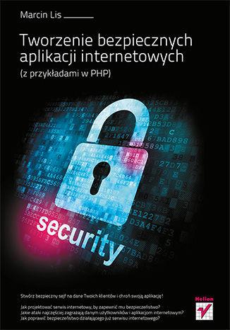 Okładka książki/ebooka Tworzenie bezpiecznych aplikacji internetowych (z przykładami w PHP)