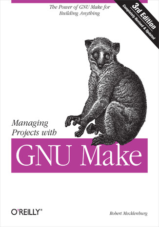 Okładka książki/ebooka Managing Projects with GNU Make. 3rd Edition