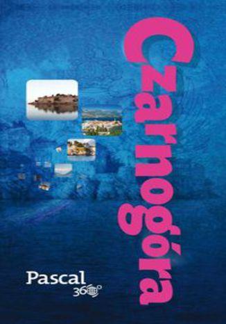 Okładka książki/ebooka Czarnogóra Pascal 360 stopni