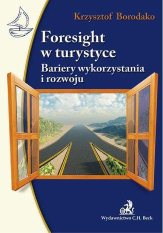 Okładka książki/ebooka Foresight w turystyce Bariery wykorzystania i rozwoju