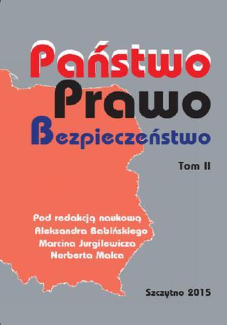 Okładka książki/ebooka Państwo Prawo Bezpieczeństwo. Tom II