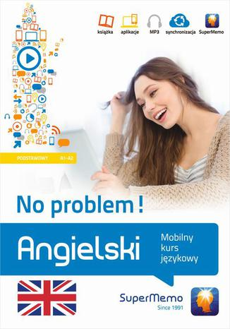 Okładka książki/ebooka Angielski No problem! Mobilny kurs językowy (poziom podstawowy A1-A2)