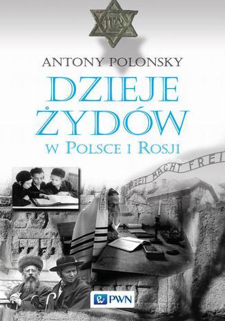 Okładka książki/ebooka Dzieje Żydów w Polsce i Rosji