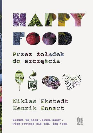 Okładka książki/ebooka Happy Food. Przez żołądek do szczęścia