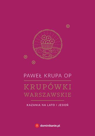 Okładka książki/ebooka Krupówki warszawskie. Kazania na lato i jesień