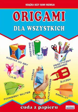 Okładka książki/ebooka Origami dla wszystkich. Cuda z papieru