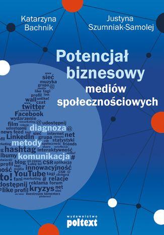 Okładka książki/ebooka Potencjał biznesowy mediów społecznościowych