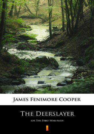 Okładka książki/ebooka The Deerslayer. or The First War-path