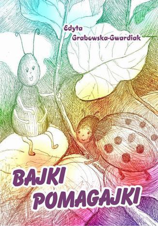 Okładka książki/ebooka Bajki Pomagajki