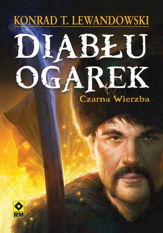 Okładka książki/ebooka Diabłu ogarek. Czarna Wierzba