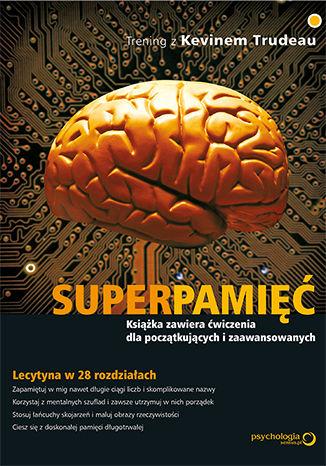 Okładka książki/ebooka Superpamięć. Trening z Kevinem Trudeau