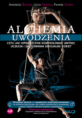 Okładka książki Alchemia uwodzenia, czyli jak hipnotycznie kontrolować umysły, uczucia i zachowania seksualne kobiet