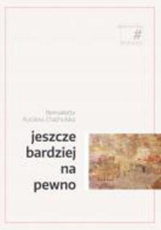 Okładka książki/ebooka Jeszcze bardziej na pewno