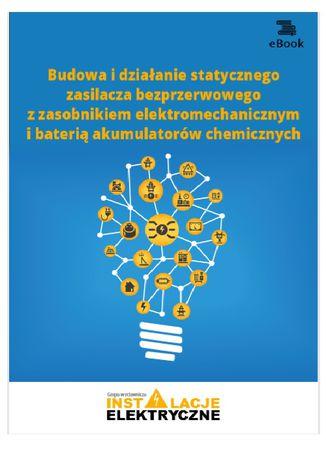 Okładka książki/ebooka Budowa i działanie statycznego zasilacza bezprzerwowego z zasobnikiem elektromechanicznym i baterią akumulatorów chemicznych