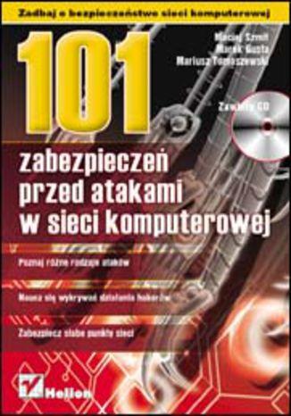 Okładka książki/ebooka 101 zabezpieczeń przed atakami w sieci komputerowej