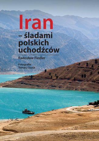 Okładka książki/ebooka Iran śladami polskich uchodźców