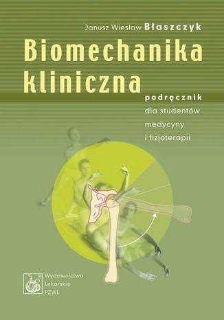 Okładka książki/ebooka Biomechanika kliniczna. Podręcznik dla studentów medycyny i fizjoterapii