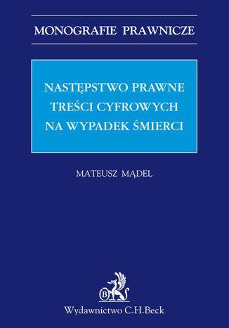 Okładka książki/ebooka Następstwo prawne treści cyfrowych na wypadek śmierci