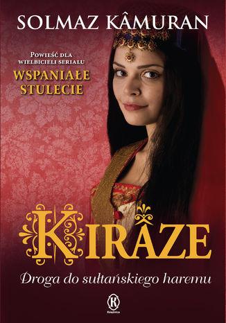 Okładka książki/ebooka Kiraze. Droga do sułtańskiego haremu