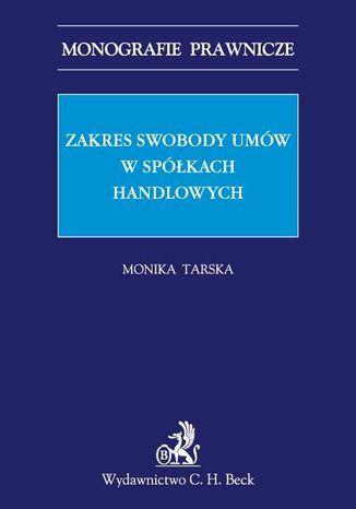 Okładka książki/ebooka Zakres swobody umów w spółkach handlowych