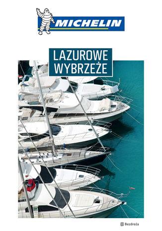 Okładka książki/ebooka Lazurowe Wybrzeże. Michelin. Wydanie 1